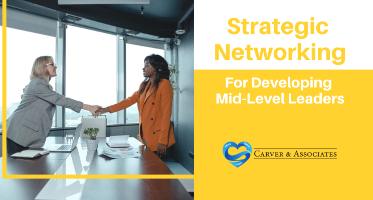 Strategic Networking for Developing Mid-Level Leaders