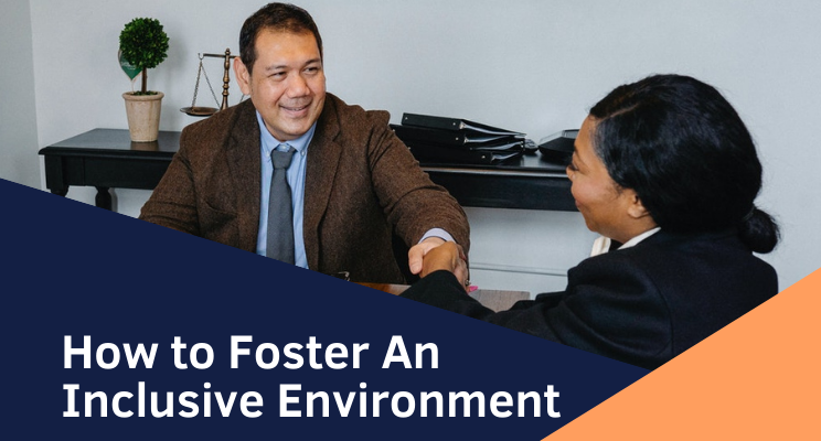How to Foster An Inclusive Environment