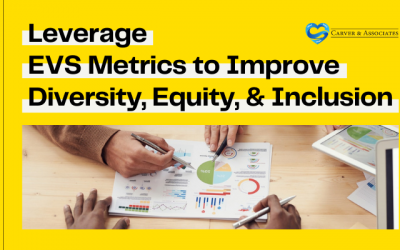 Leverage EVS Metrics to Improve Diversity, Equity & Inclusion Initiatives